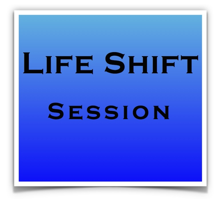 Life Shift Session