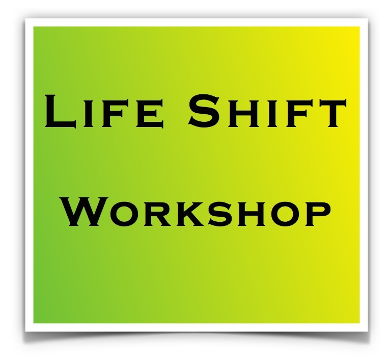 Life Shift Workshop